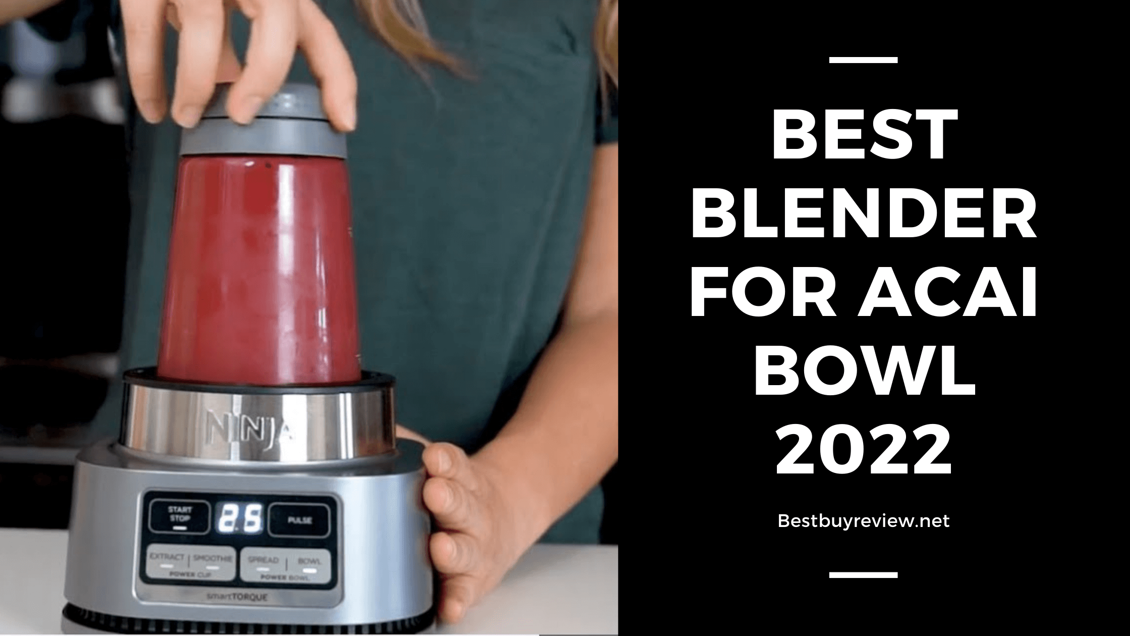 Best Blender for Acai Bowl 2022